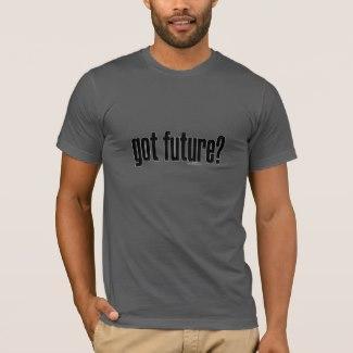 got future? T-Shirt