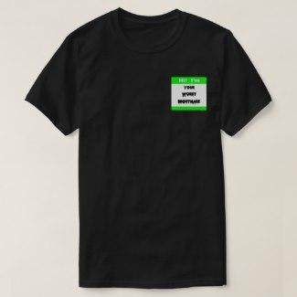 Your Worst Nightmare T-Shirt