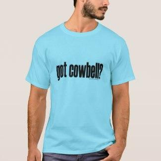 got cowbell? T-Shirt