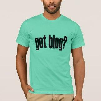 got blog? T-Shirt