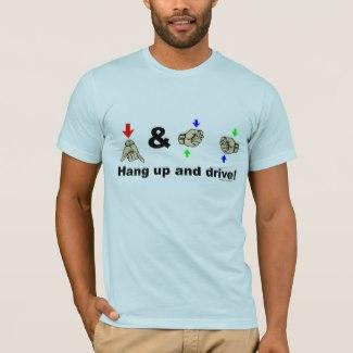 Hang Up & Drive! T-Shirt