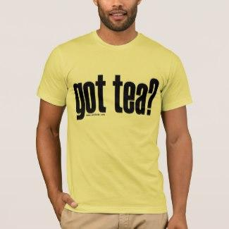 got tea? T-Shirt