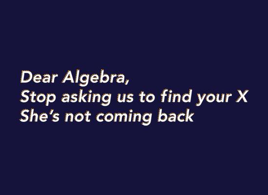 Dear Algebra, Stop Asking Us To Find Your X T-Shirt