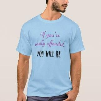 Easily Offended T-Shirt
