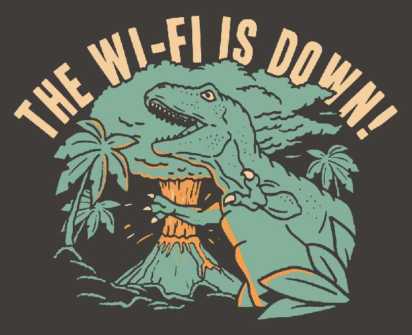 The Wi-Fi Is Down! T-Shirt