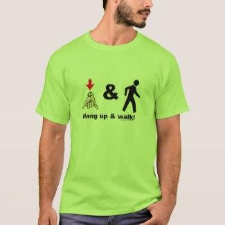 Hang Up & Walk! T-Shirt