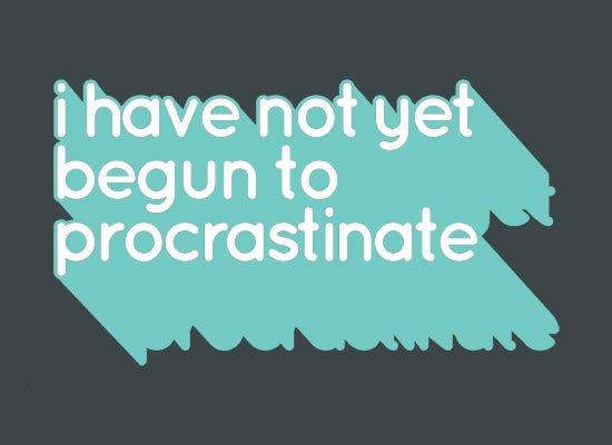 Not Begun To Procrastinate T-Shirt
