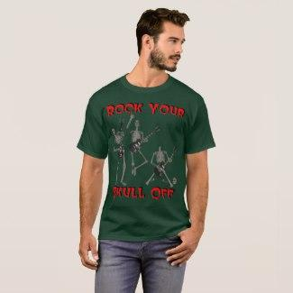 Rock Your Skull Off! T-Shirt